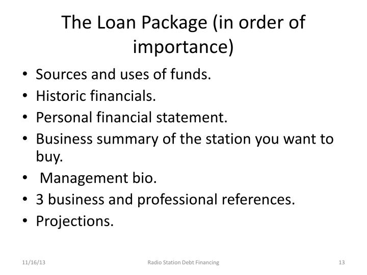 The Loan Package (in order of importance)