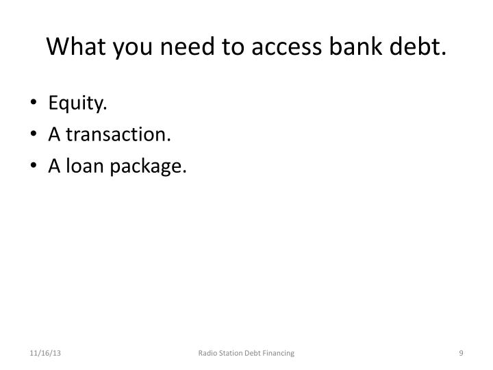 What you need to access bank debt.