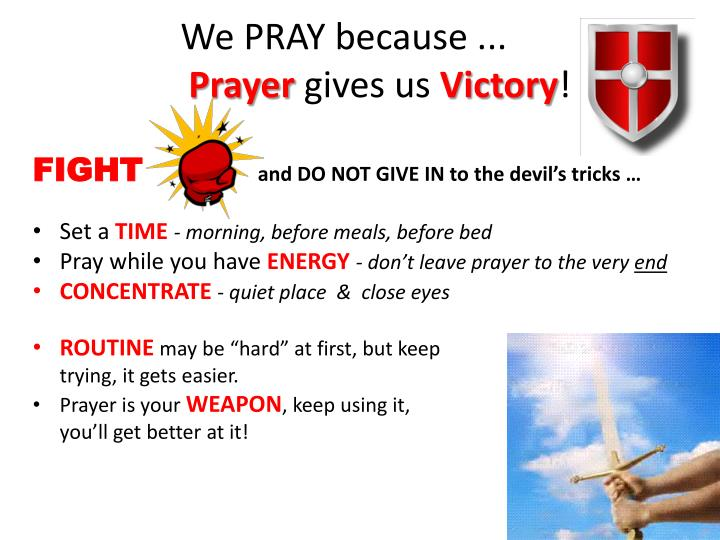 We PRAY because ...