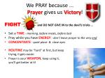 we pray because prayer gives us victory