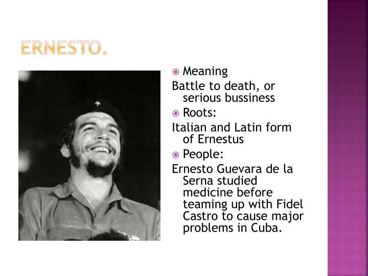 Ernesto.