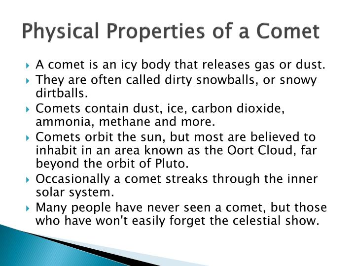 Physical Properties of a Comet
