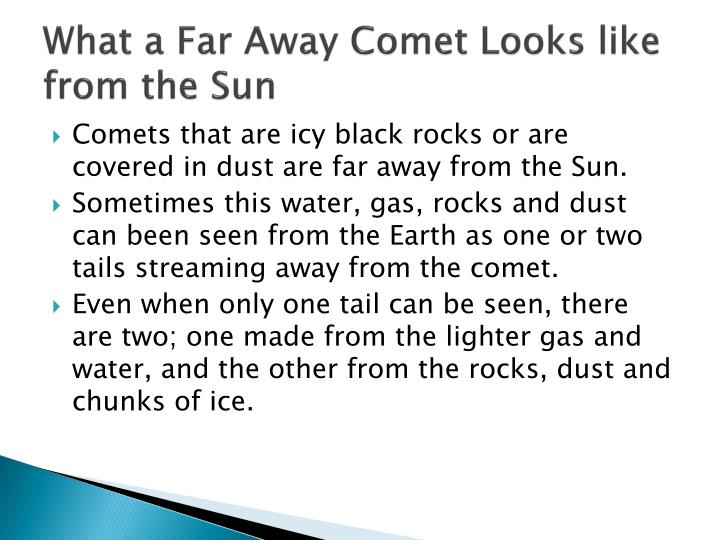 What a Far Away Comet Looks like from the Sun