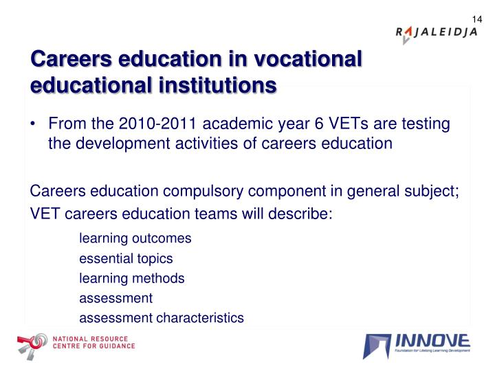 From the 2010-2011 academic year 6 VETs are testing the development activities of careers education