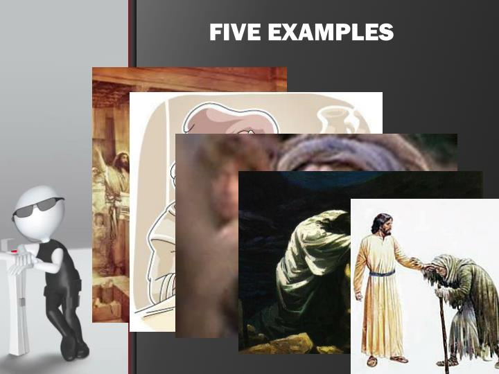 FIVE EXAMPLES