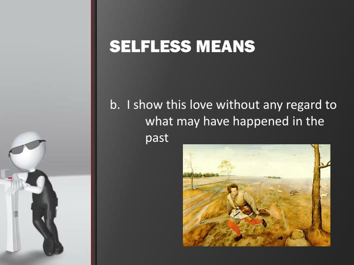 SELFLESS MEANS