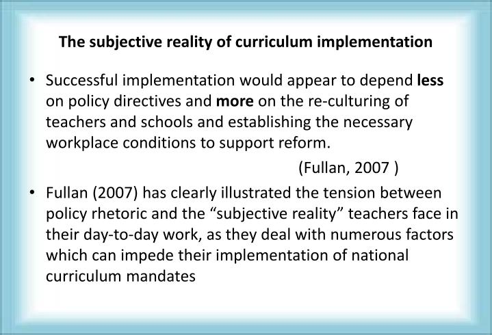 The subjective reality of curriculum implementation