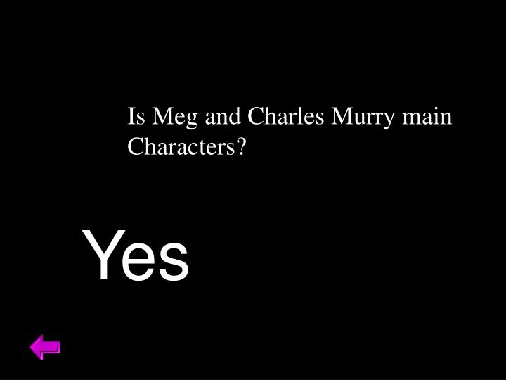 Is Meg and Charles Murry main