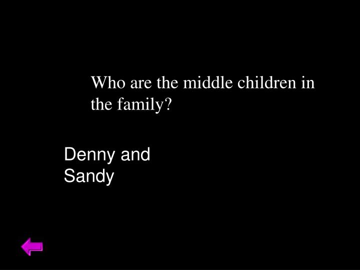 Who are the middle children in