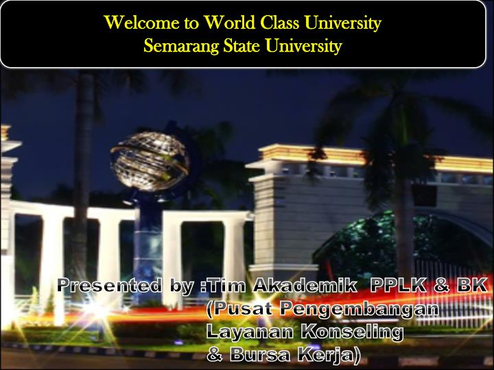 Welcome to world class university semarang state university