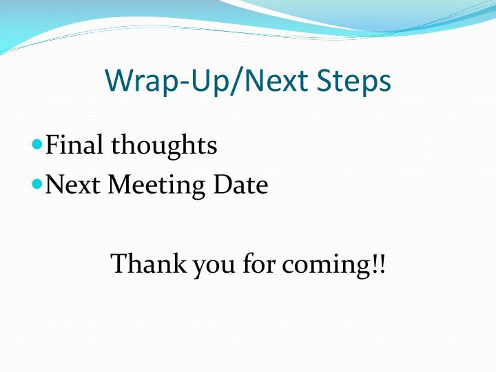 Wrap-Up/Next Steps