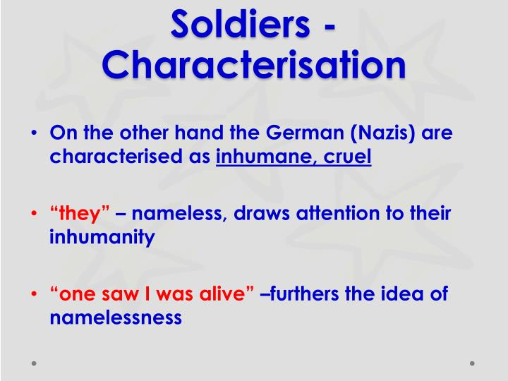 Soldiers - Characterisation