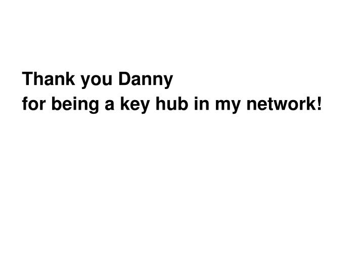 Thank you Danny