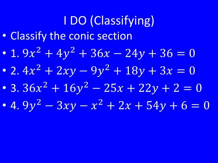 I DO (Classifying)