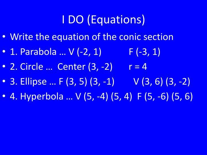 I DO (Equations)