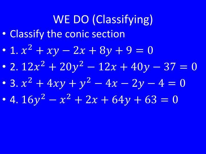 WE DO (Classifying)