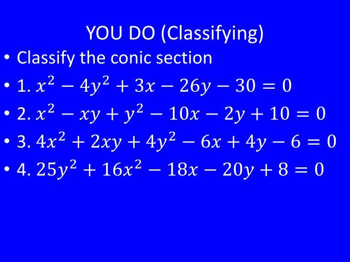 YOU DO (Classifying)