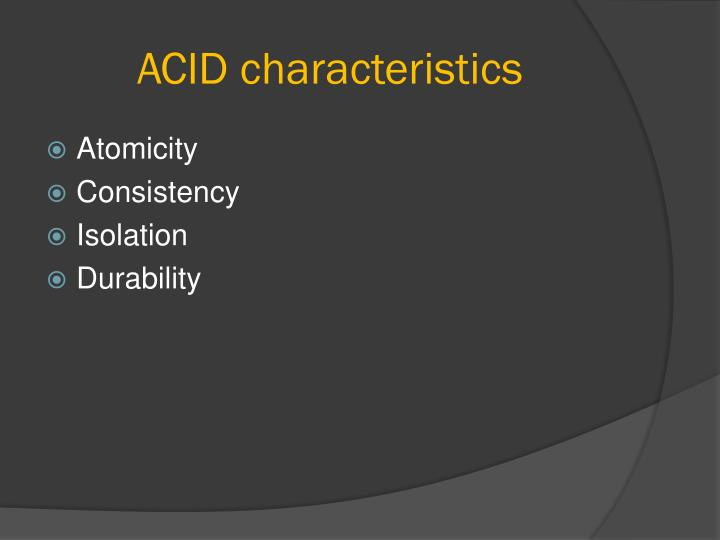 ACID characteristics