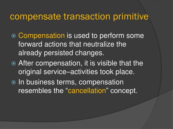 compensate transaction primitive