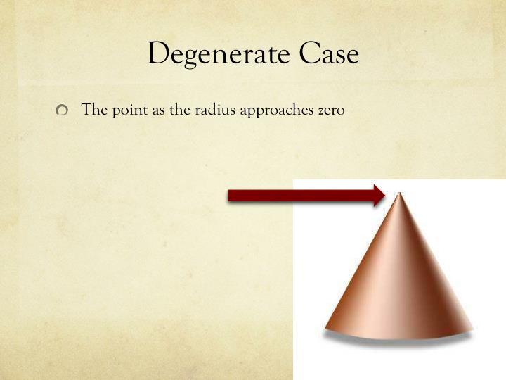 Degenerate Case