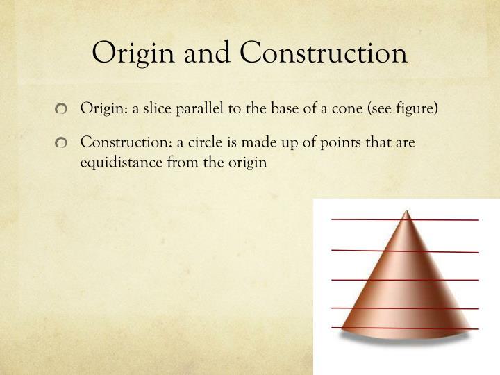 Origin and Construction
