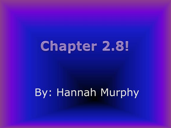 Chapter 2.8!