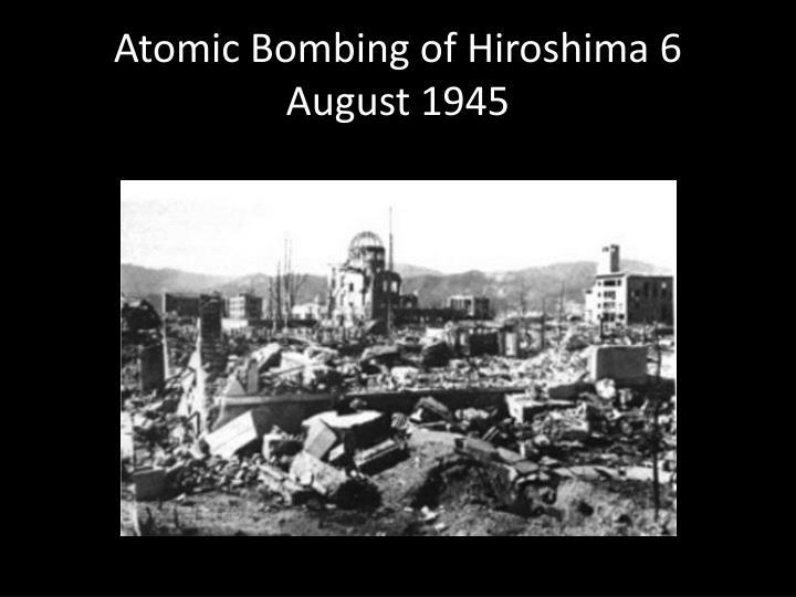 Atomic Bombing of Hiroshima 6 August 1945