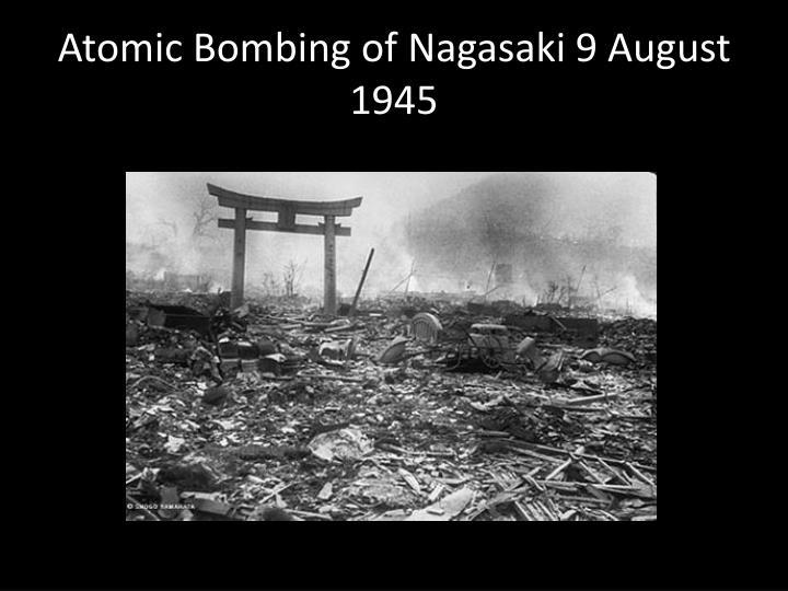 Atomic Bombing of Nagasaki 9 August 1945