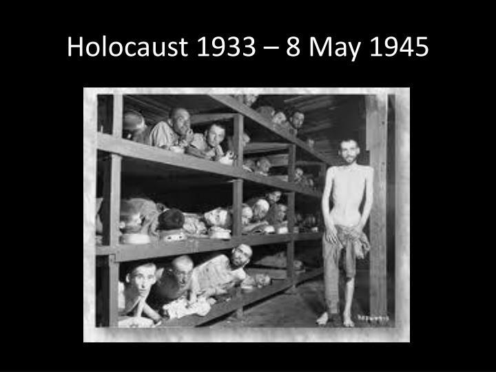 Holocaust 1933 – 8 May 1945