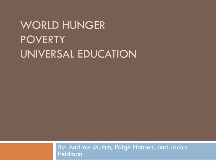 World hunger poverty universal education