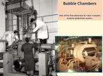bubble chambers one of the first detectors to view complex particle production events