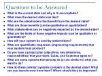 questions to be a nswered