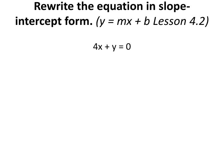 Rewrite the equation in slope-intercept form.