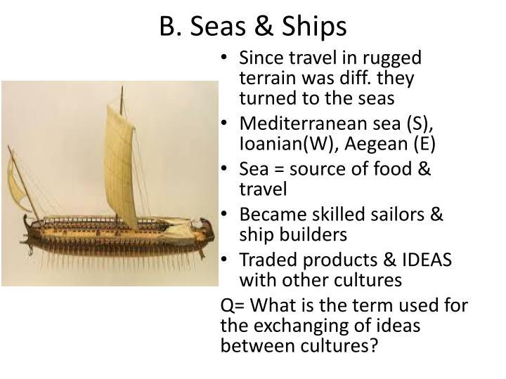 B. Seas & Ships