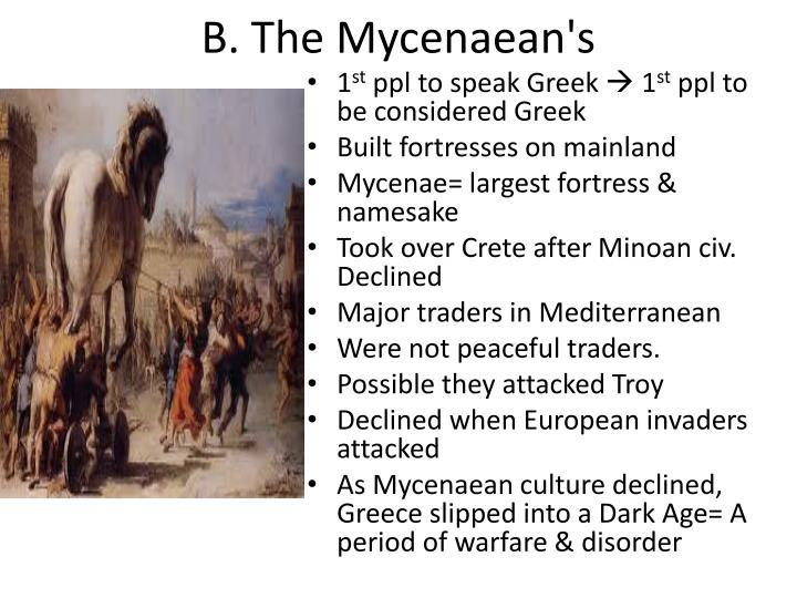 B. The Mycenaean's