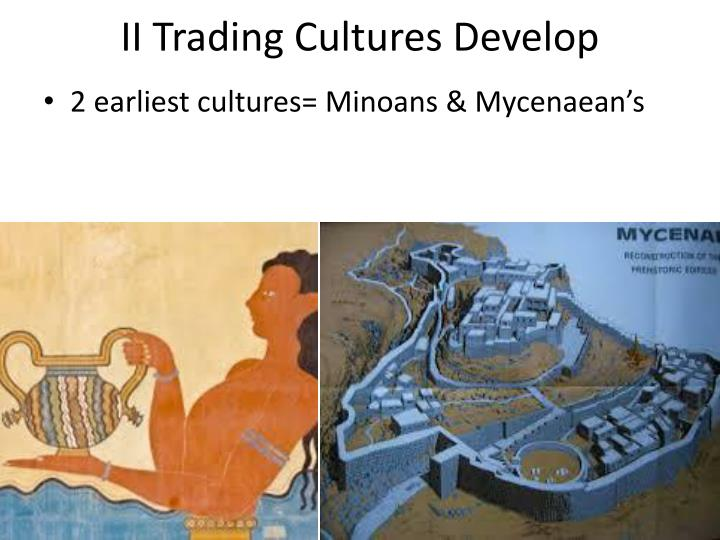 II Trading Cultures Develop