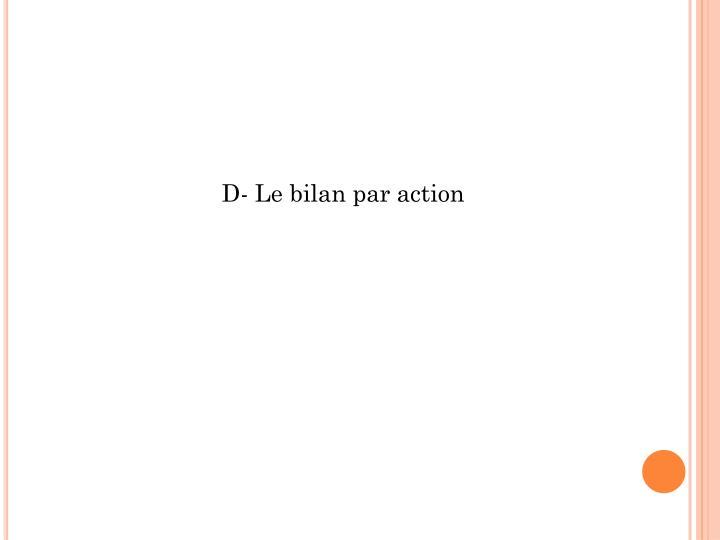 D- Le bilan par action