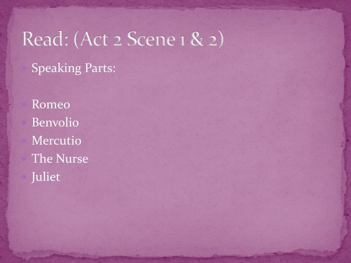 Read: (Act 2 Scene 1 & 2)