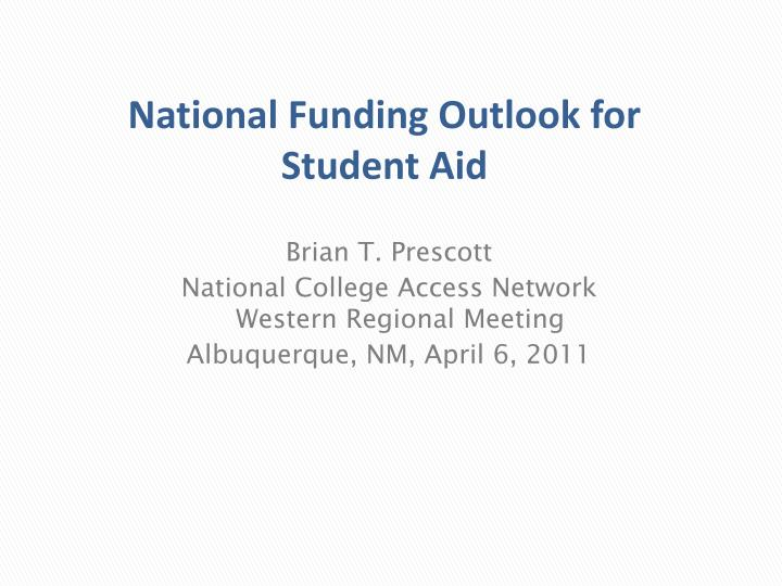 National Funding Outlook for Student Aid