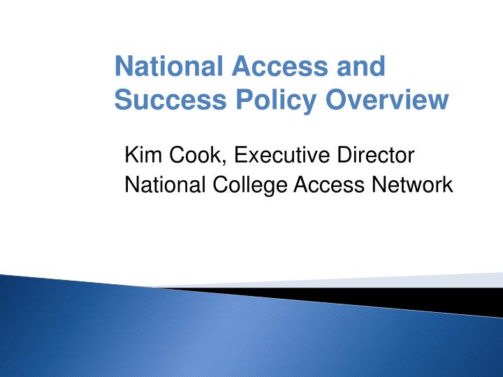 National Access and Success Policy Overview