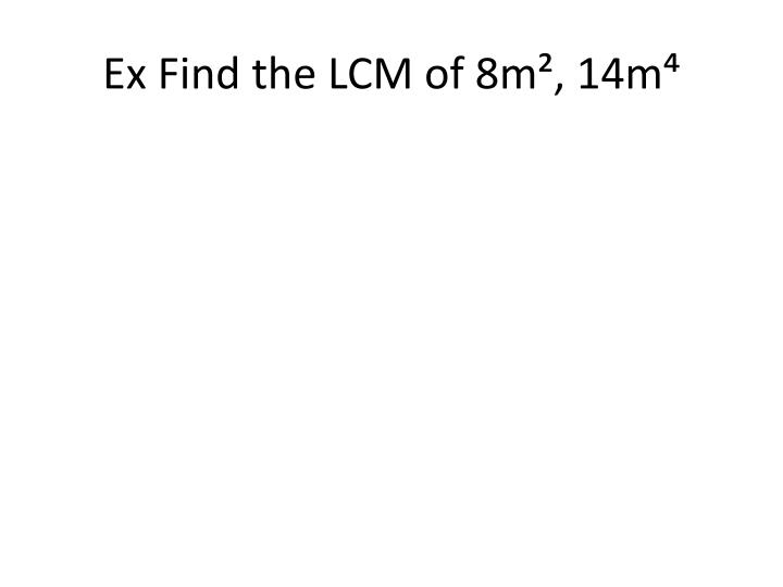 Ex Find the LCM of 8m², 14m⁴