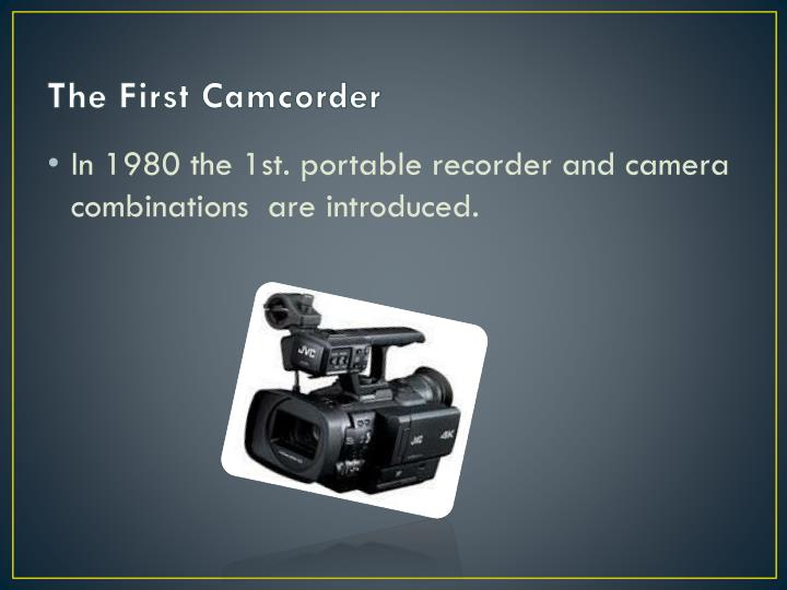 The First Camcorder