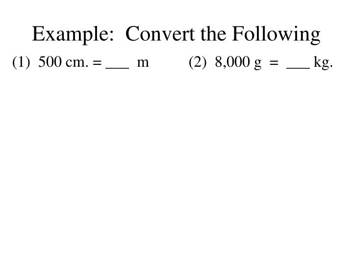 Example:  Convert the Following