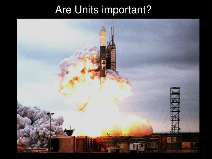 Are Units important?