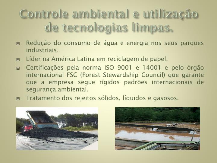 Controle ambiental e utilização de tecnologias limpas.
