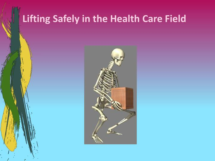Lifting Safely in the Health Care Field