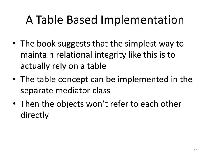 A Table Based Implementation