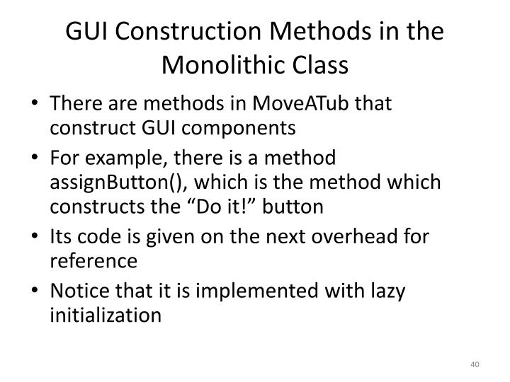 GUI Construction Methods in the Monolithic Class