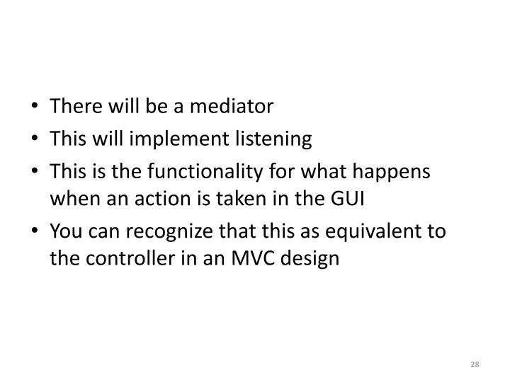 There will be a mediator