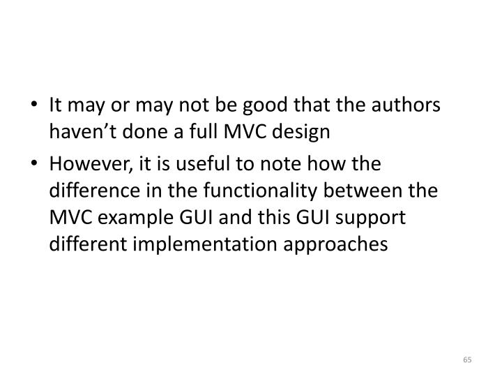 It may or may not be good that the authors haven't done a full MVC design